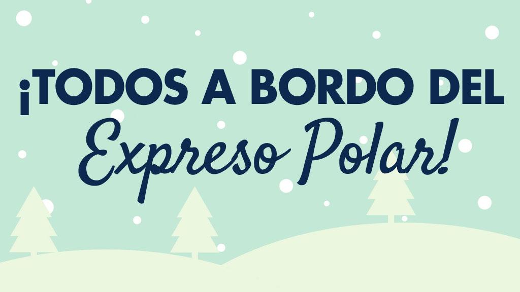 ¡Todos a bordo del Polar Express!