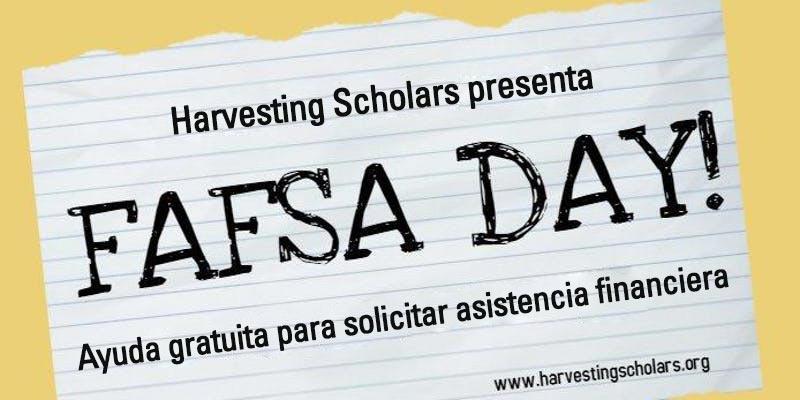 Panfleto de Harvesting Scholars publicitando el Día de FAFSA.